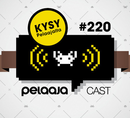 Pelaajacast: Kysy Pelaajalta #220