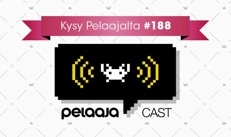 Pelaajacast 188 saapuu torstaiksi – lähetä kuuntelijakysymyksesi keskiviikoksi!