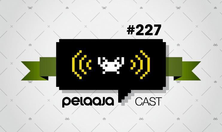 Pelaajacast 227: Vihdoin juttua niistä peleistäkin