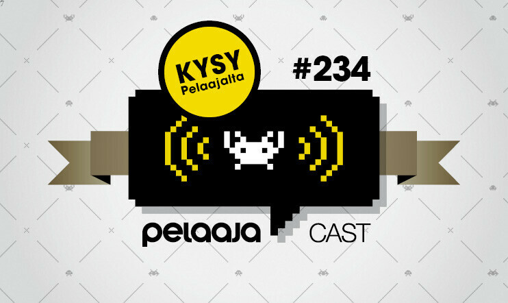 Pelaajacast, Podcast, Pelaaja podcast, Pelaajacast 234, Kysy Pelaajalta, Kysy Pelaajalta 234