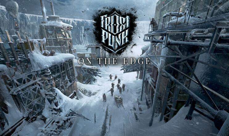 Frostpunk, On the Edge, 11 Bit Studios