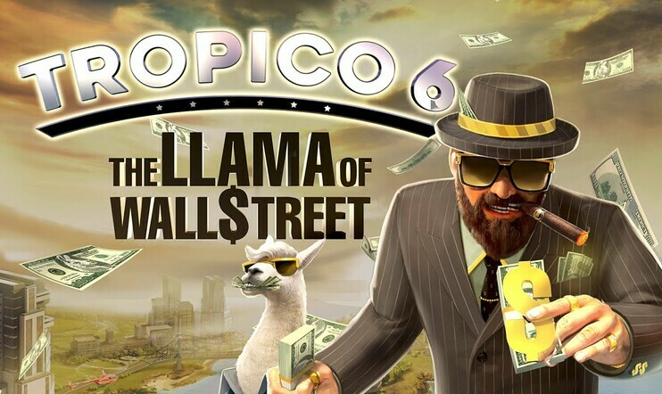 Llama of Wall Street, Tropico 6, Kalypso