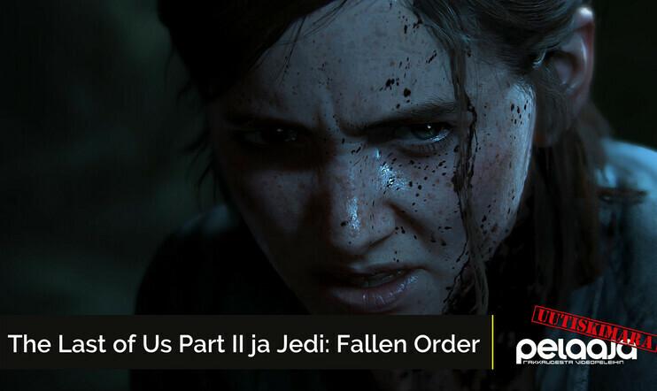 Pelaajan Uutiskimara #7 -video: The Last of Us Part II, Star Wars Jedi: Fallen Order ja muita viikon peliuutisia
