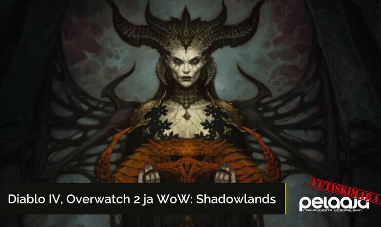 Diablo IV, Overwatch 2 ja WoW: Shadowlands ovat todellisuutta