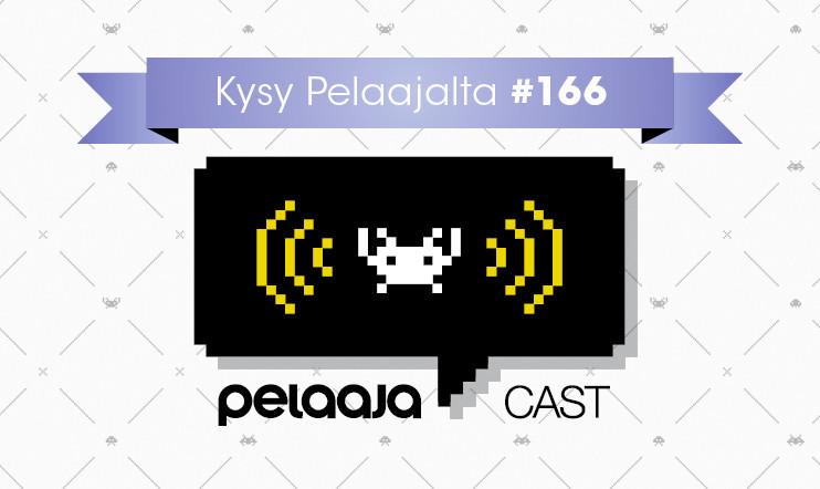 KYSY PELAAJALTA #166 // Pelaajacast