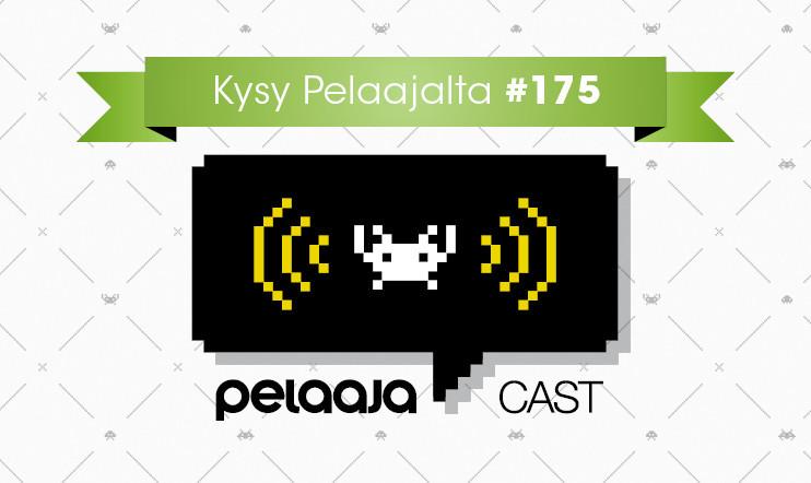 Pelaajacast 175: Kysy Pelaajalta