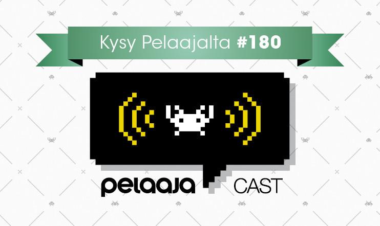 180. Pelaajacast-jakso äänitetään tällä viikolla – lähetä kysymyksesi Kysy Pelaa